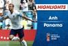 HIGHLIGHTS: ĐT Anh 6-1 ĐT Panama (Bảng G FIFA World Cup™ 2018)
